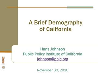 A Brief Demography  of California