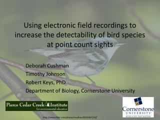 Deborah Cushman Timothy Johnson Robert Keys, PhD Department of Biology, Cornerstone University