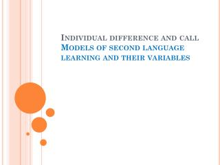 Individual difference and  call Models  of second language learning and their variables