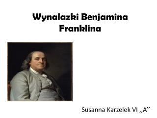 Wynalazki Benjamina Franklina