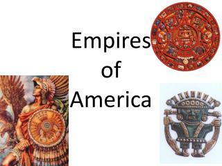 Empires  of  America