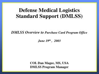Defense Medical Logistics  Standard Support DMLSS
