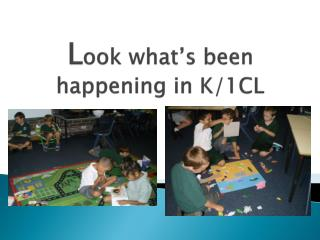L ook what's been happening in K/1CL