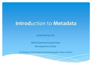 Introd uction to  Metadata