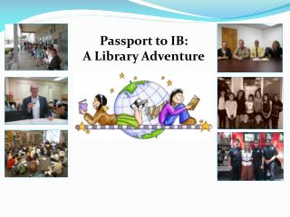 Passport to IB:  A Library Adventure
