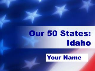 Our 50 States: Idaho