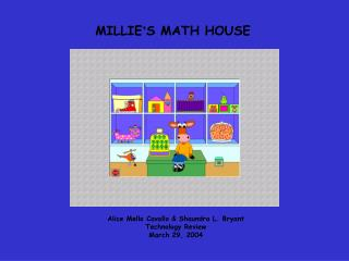 MILLIE S MATH HOUSE