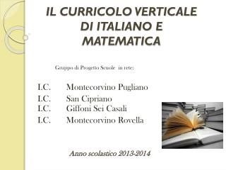 IL CURRICOLO VERTICALE DI ITALIANO E MATEMATICA