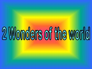 2  Wonders of the world