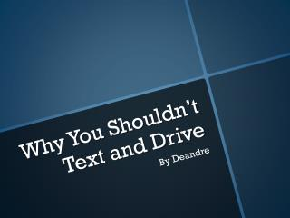 Why You Shouldn't Text and Drive