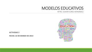 MODELOS EDUCATIVOS MTRO. ELMAR FLORES HERNÁNDEZ