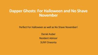 Dapper  Ghosts: For Halloween and No Shave November