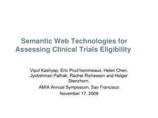Semantic Web Technologies for         Assessing Clinical Trials Eligibility