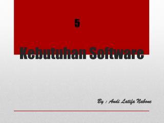 Kebutuhan  Software