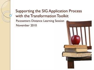 Supporting the SIG Application Process with the Transformation Toolkit