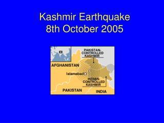 Kashmir Earthquake 8th October 2005
