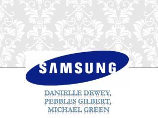 Danielle Dewey,  Pebbles Gilbert,  Michael Green