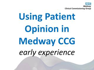 Using Patient Opinion in Medway CCG  early experience
