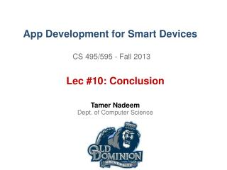 App Development for Smart Devices CS 495/595 - Fall  2013