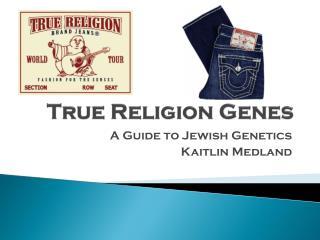 True Religion Genes