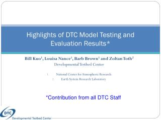 Highlights of DTC Model Testing and Evaluation  Results*