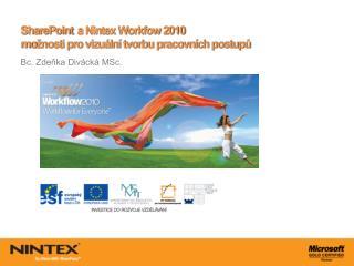 SharePoint  a  Nintex Workfow  2010 mo žnosti pro vizuální tvorbu pracovních postupů
