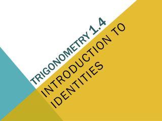 Trigonometry 1.4