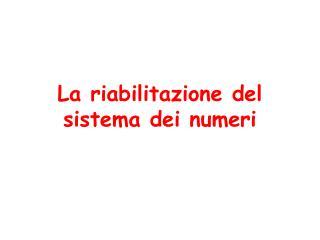 La riabilitazione del  sistema dei numeri