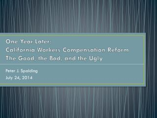 One Year Later: California Workers Compensation Reform The Good,  t he Bad, and the Ugly