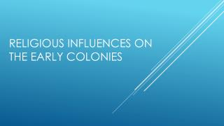 Religious Influences on the Early colonies