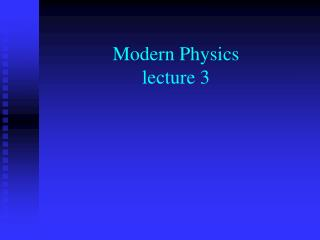 Modern Physics lecture 3