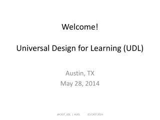 Welcome! Universal Design for Learning (UDL)