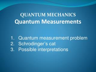 QUANTUM MECHANICS Quantum Measurements