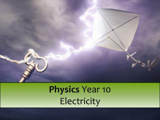 Physics  Year 10 Electricity