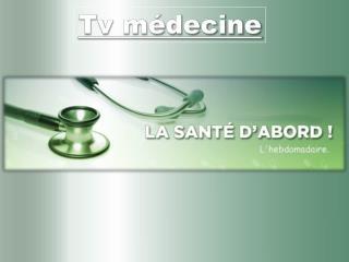 Tv médecine