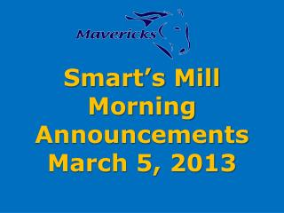 Smart's Mill Morning Announcements March 5, 2013