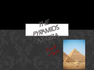 The Pyr amids at Giza