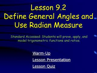 Lesson 9.2 Define General Angles and Use Radian Measure