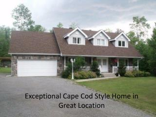 Exceptional Cape Cod Style Home in Great Location