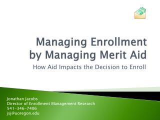 Managing Enrollment by Managing Merit Aid