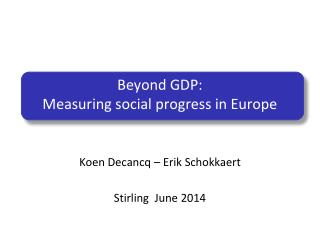 Beyond GDP: Measuring social progress  in Europe