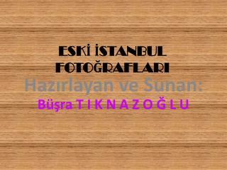 ESKİ İSTANBUL FOTOĞRAFLARI