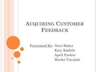 Acquiring Customer Feedback