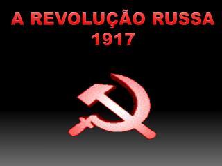 A REVOLU��O RUSSA 1917