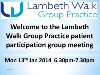 Welcome to the Lambeth Walk Group Practice patient participation group meeting