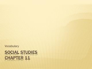 Social Studies  Chapter 11