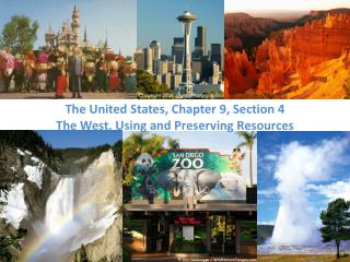 The United States, Chapter 9, Section 4 The West, Using and Preserving Resources