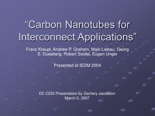 """Carbon Nanotubes for Interconnect Applications"""