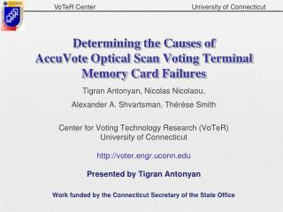 Determining the Causes of AccuVote  Optical Scan Voting Terminal Memory Card Failures