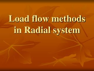 Load flow methods in Radial system